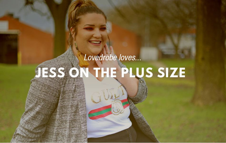 Lovedrobe Loves... Jess on the Plus Size